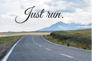 Just run. (1)